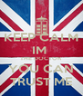 KEEP CALM IM  THE DOCTOR YOU CAN TRUST ME - Personalised Poster A4 size