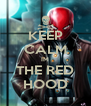 KEEP CALM IM THE RED HOOD - Personalised Poster A4 size