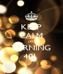 KEEP CALM I'M TURNING 40!  - Personalised Poster A4 size