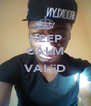 KEEP CALM IM VALiiD  - Personalised Poster A4 size