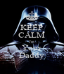 KEEP CALM I'm Your Daddy - Personalised Poster A4 size