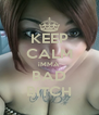 KEEP CALM iMMA BAD BITCH - Personalised Poster A4 size
