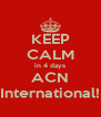 KEEP CALM in 4 days ACN International! - Personalised Poster A4 size