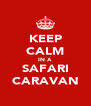 KEEP CALM IN A SAFARI CARAVAN - Personalised Poster A4 size