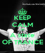 KEEP CALM IN A state OF TRANCE - Personalised Poster A4 size
