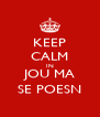 KEEP CALM IN JOU MA SE POESN - Personalised Poster A4 size