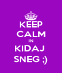 KEEP CALM IN KIDAJ  SNEG ;) - Personalised Poster A4 size