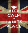 KEEP CALM IN LANIE'S PLACE - Personalised Poster A4 size