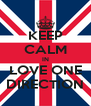 KEEP CALM IN LOVE ONE DIRECTION - Personalised Poster A4 size