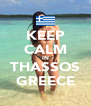 KEEP CALM IN THASSOS GREECE - Personalised Poster A4 size