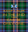 KEEP CALM IN THE END THERE CAN BE ONLY ONE. - Personalised Poster A4 size