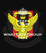 KEEP  CALM IN WHATSAPP GROUP 5VT2 - Personalised Poster A4 size
