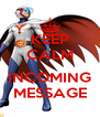 KEEP CALM  INCOMING MESSAGE - Personalised Poster A4 size