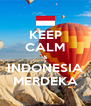 KEEP CALM & INDONESIA MERDEKA - Personalised Poster A4 size