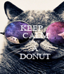 KEEP     CALM     INJOY    A    DONUT - Personalised Poster A4 size