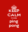 KEEP CALM invata ping pong - Personalised Poster A4 size