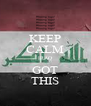 KEEP CALM IRAQ GOT THIS - Personalised Poster A4 size