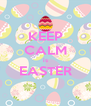 KEEP CALM is EASTER  - Personalised Poster A4 size