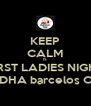 KEEP CALM IS FIRST LADIES NIGHT BUDDHA barcelos CLUB - Personalised Poster A4 size