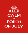 KEEP CALM IS FORTH OF JULY - Personalised Poster A4 size