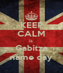 KEEP CALM is  Gabitza name day - Personalised Poster A4 size