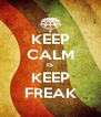 KEEP CALM IS KEEP FREAK - Personalised Poster A4 size