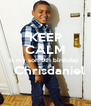 KEEP CALM Is my son 9th birthday    Chrisdaniel  - Personalised Poster A4 size