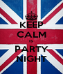 KEEP CALM IS PARTY NIGHT - Personalised Poster A4 size