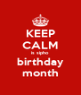 KEEP CALM is sipho birthday month - Personalised Poster A4 size