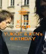KEEP CALM IS YUKKIE & KEN's BIRTHDAY - Personalised Poster A4 size