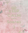 KEEP CALM Isabel Soares :) - Personalised Poster A4 size