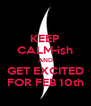 KEEP CALM-ish AND GET EXCITED FOR FEB 10th - Personalised Poster A4 size