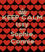 KEEP CALM Issy And Sophie, Connie - Personalised Poster A4 size