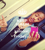 KEEP CALM it  almost  Friday :) - Personalised Poster A4 size
