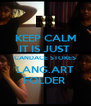 KEEP CALM IT IS JUST  CANDACE STOKES LANG.ART FOLDER  - Personalised Poster A4 size