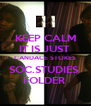 KEEP CALM IT IS JUST  CANDACE STOKES SOC.STUDIES  FOLDER  - Personalised Poster A4 size