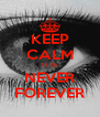 KEEP CALM IT IS NEVER FOREVER - Personalised Poster A4 size