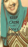 KEEP CALM it is Sona's  birthday  - Personalised Poster A4 size