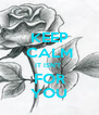 KEEP CALM IT ISN'T  FOR YOU - Personalised Poster A4 size