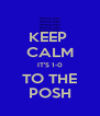 KEEP  CALM IT'S 1-0 TO THE POSH - Personalised Poster A4 size