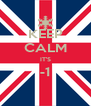 KEEP CALM IT'S -1  - Personalised Poster A4 size