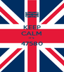 KEEP CALM IT'S 47580  - Personalised Poster A4 size