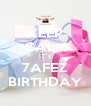 KEEP CALM IT`s 7AFEZ BIRTHDAY - Personalised Poster A4 size