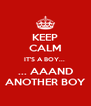 KEEP CALM IT'S A BOY...  ... AAAND ANOTHER BOY - Personalised Poster A4 size