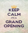 KEEP CALM IT'S A GRAND OPENING - Personalised Poster A4 size