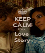 KEEP CALM It´s a  Love  Story - Personalised Poster A4 size