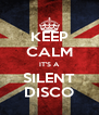 KEEP CALM IT'S A SILENT DISCO - Personalised Poster A4 size