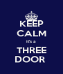 KEEP CALM it's a THREE DOOR  - Personalised Poster A4 size