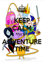 KEEP CALM IT'S ADVENTURE TIME - Personalised Poster A4 size