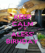 KEEP CALM IT´S ALESS' BIRHDAY - Personalised Poster A4 size